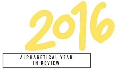 My Alphabetical Year in Review! 2016
