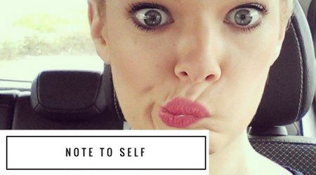 Note to self – me six months ago