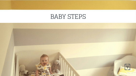 Baby Steps | How To Handle And Encourage Early Milestones