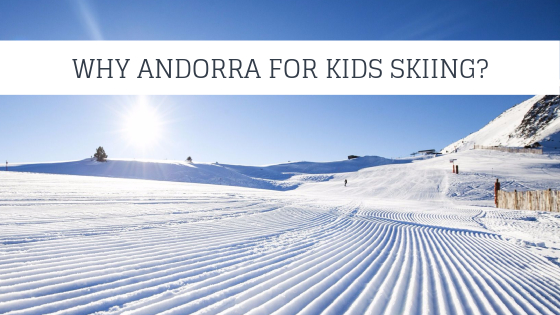 WHY CHOOSE ANDORRA FOR KIDS SKIING