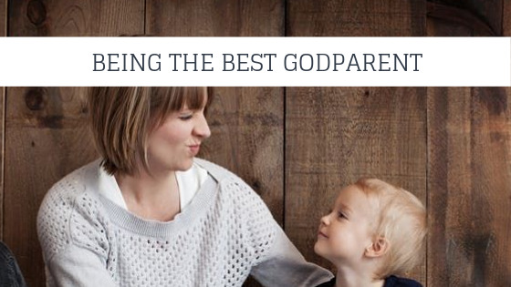 How to be the best godparent ever