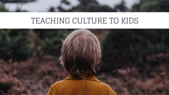 Teaching Culture to Kids