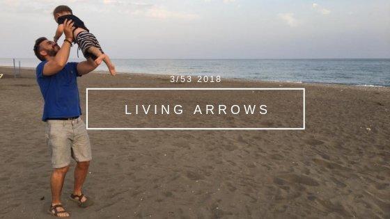 Living Arrows Week 3 {2018}